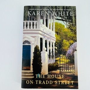 The House on Tradd Street, a book by Karen White